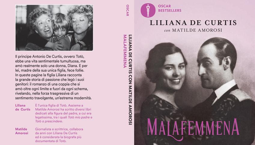 Malafemmena: il romanzo dell'unico, vero, grande amore di Totò
